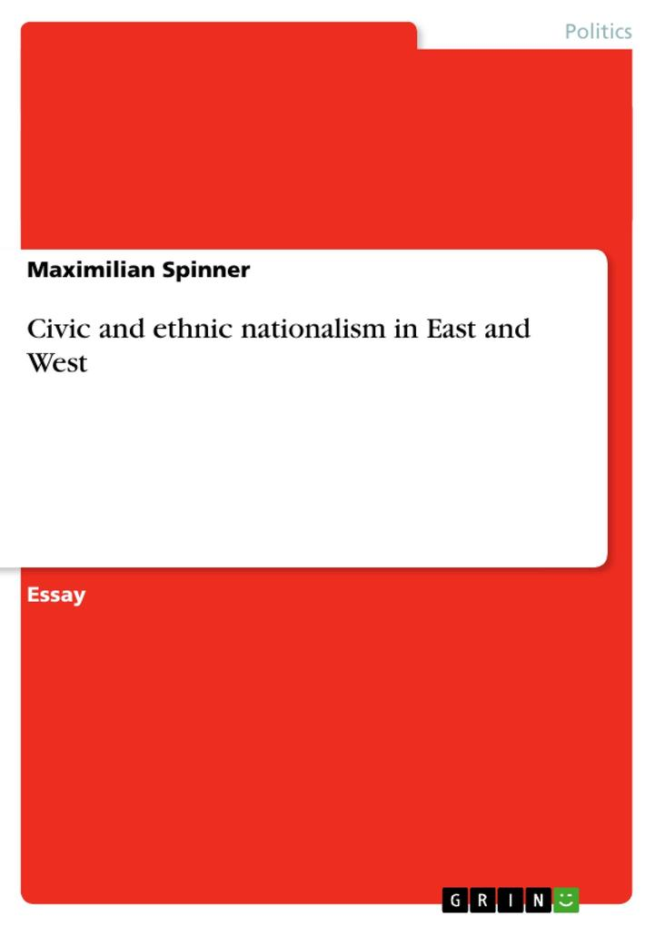 Civic and ethnic nationalism in East and West als Buch von Maximilian Spinner - Maximilian Spinner