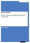 Nowatzki, Markus: Psycho - from novel to film. Construction of emotions