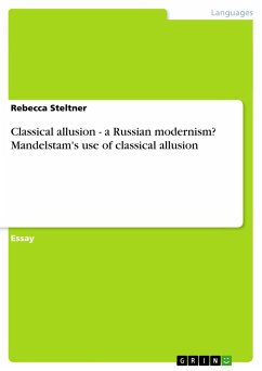 Classical allusion - a Russian modernism? Mandelstam's use of classical allusion - Steltner, Rebecca