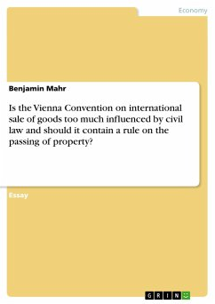 Is the Vienna Convention on international sale of goods too much influenced by civil law and should it contain a rule on the passing of property? - Mahr, Benjamin