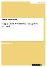 Supply Chain Performance Management im Handel - Fabian Badersbach