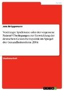 Brüggemann, Jens: Verdrängte Spielräume oder der vergessene Patient? Überlegungen zur Entwicklung der deutschen Gesundheitspolitik im Spiegel der Gesundheitsreform 2004