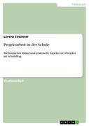 Teschner, Lorenz: Projektarbeit in der Schule