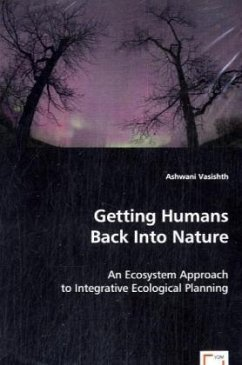 Getting Humans Back Into Nature - Vasishth, Ashwani