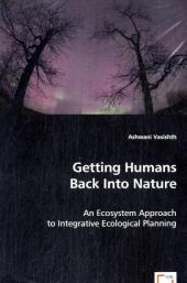 Getting Humans Back Into Nature - Ashwani Vasishth