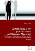 Janitzek, Sabine: Gestalttherapie mit psychisch- und suchtkranken Menschen