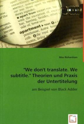 We don ''t translate. We subtitle.
