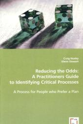 Reducing the Odds: A Practitioners Guide to Identifying Critical Processes - Craig Huxley