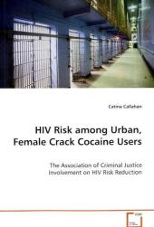 HIV Risk among Urban, Female Crack Cocaine Users - Catina Callahan