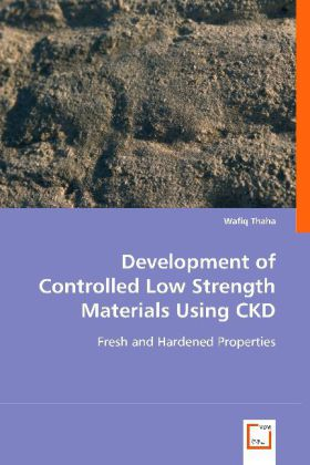 Development of Controlled Low Strength Materials Using CKD - Fresh and Hardened Properties - Thaha, Wafiq