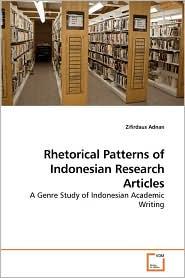 Rhetorical Patterns Of Indonesian Research Articles - Zifirdaus Adnan