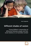 Different shades of racism: Young children's construction of differences between people and their social relations in an Australian context