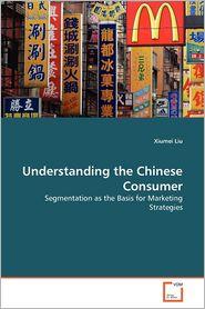 Understanding The Chinese Consumer - Xiumei Liu