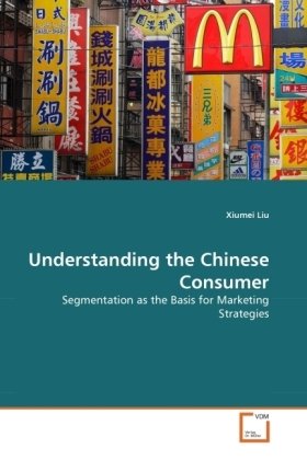 Understanding the Chinese Consumer - Segmentation as the Basis for Marketing Strategies - Liu, Xiumei