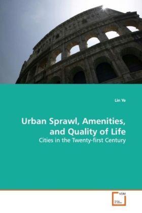 Urban Sprawl, Amenities, and Quality of Life - Cities in the Twenty-first Century - Ye, Lin