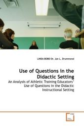 Use of Questions in the Didactic Setting - Linda Bobo