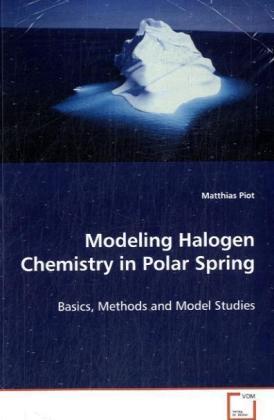 Modeling Halogen Chemistry in Polar Spring - Basics, Methods and Model Studies