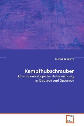 Kampfhubschrauber - Eine terminologische Untersuchung in Deutsch und Spanisch - Bangieva, Marina