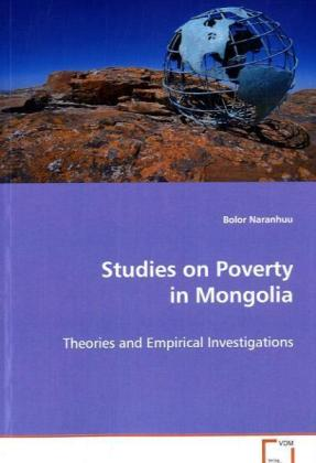 Studies on Poverty in Mongolia - Theories and Empirical Investigations