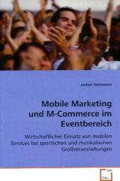 Mobile Marketing und M-Commerce im Eventbereich - Jochen Steinmann