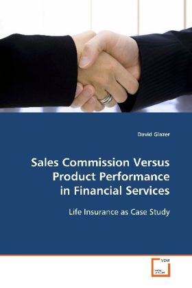 Sales Commission Versus Product Performance in  Financial Services - Life Insurance as Case Study