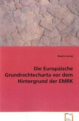 Die Europäische Grundrechtecharta vor dem Hintergrund der EMRK
