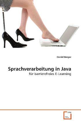 Sprachverarbeitung in Java - für barrierefreies E-Learning - Berger, Daniel