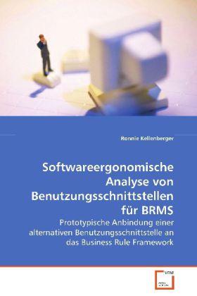 Softwareergonomische Analyse von Benutzungsschnittstellen für BRMS - Prototypische Anbindung einer alternativen Benutzungsschnittstelle an das Business Rule Framework - Kellenberger, Ronnie
