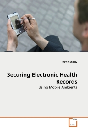 Securing Electronic Health Records - Using Mobile Ambients - Shetty, Pravin