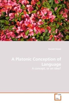 A Platonic Conception of Language - A concept, or an idea?