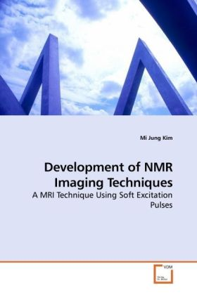 Development of NMR Imaging Techniques - A MRI Technique Using Soft Excitation Pulses