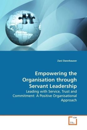 Empowering the Organisation through Servant Leadership als Buch von Zani Dannhauser - Zani Dannhauser