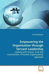 Empowering the Organisation through Servant  Leadership - Zani Dannhauser
