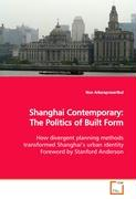 Shanghai Contemporary: The Politics of Built Form