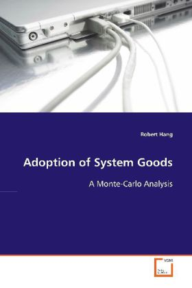 Adoption of System Goods - A Monte-Carlo Analysis - Hang, Robert