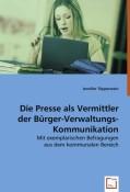 Töpperwein, Jennifer: Die Presse als Vermittler der Bürger-Verwaltungs-Kommunikation