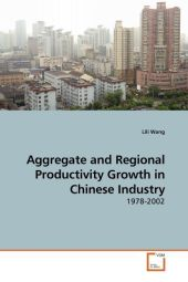 Aggregate and Regional Productivity Growth in Chinese Industry - Lili Wang