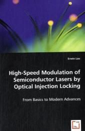 High-Speed Modulation of Semiconductor Lasers by Optical Injection Locking - Erwin Lau