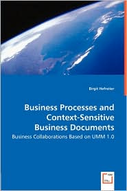 Business Processes And Context-Sensitive Business Documents - Business Collaborations Based On Umm 1.0 - Birgit Hofreiter