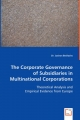 The Corporate Governance of Subsidiaries in Multinational Corporations - Jochen Brellochs