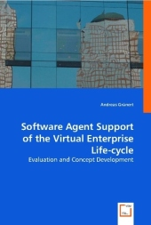 Software Agent Support of the Virtual Enterprise Life-cycle - Andreas Grünert