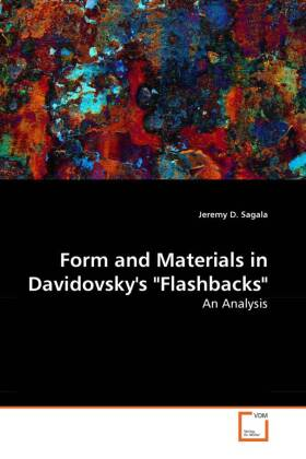 Form and Materials in Davidovsky's 'Flashbacks' - An Analysis - Sagala, Jeremy D.