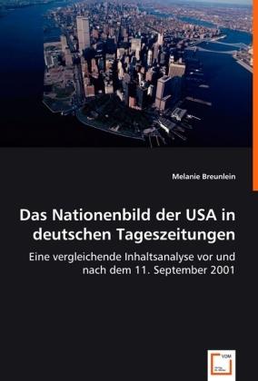 Das Nationenbild der USA in deutschen Tageszeitungen - Eine vergleichende Inhaltsanalyse vor und nach dem 11.September 2001
