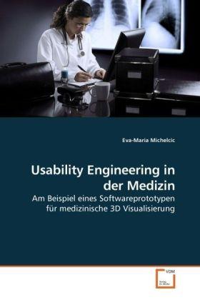 Usability Engineering in der Medizin - Am Beispiel eines Softwareprototypen für medizinische 3D Visualisierung