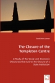 The Closure of the Templeton Centre - David J. Lemmon