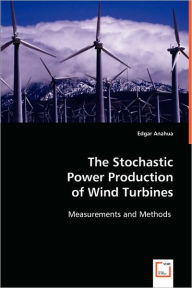 Stochastic Power Production Of Wind Turbines - Edgar Anahua