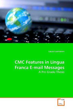 CMC Features in Lingua Franca E-mail Messages - A Pro Gradu Thesis - Laamanen, Laura