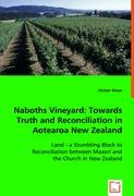 Naboths Vineyard: Towards Truth and Reconciliation in Aotearoa New Zealand