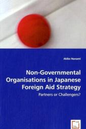 Non-Governmental Organisations in Japanese Foreign Aid Strategy - Akiko Nanami