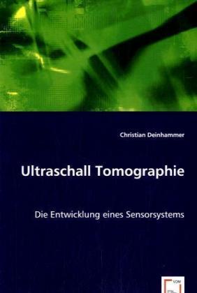 Ultraschall Tomographie - Die Entwicklung eines Sensorsystems
